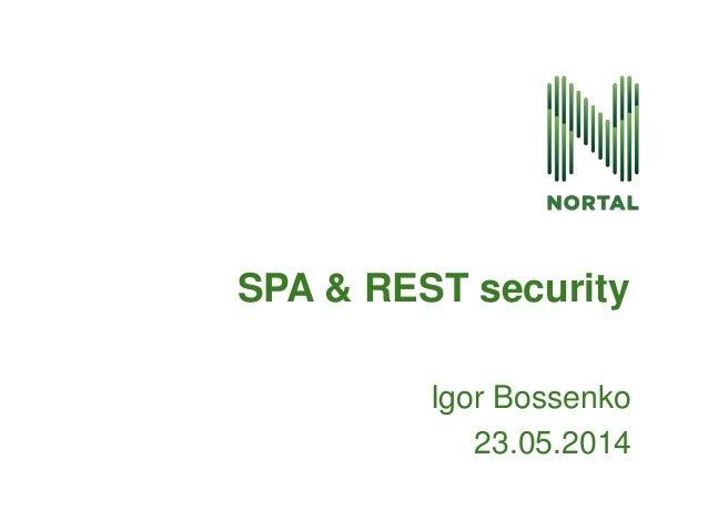 Igor Bossenko 23.05.2014 SPA & REST security
