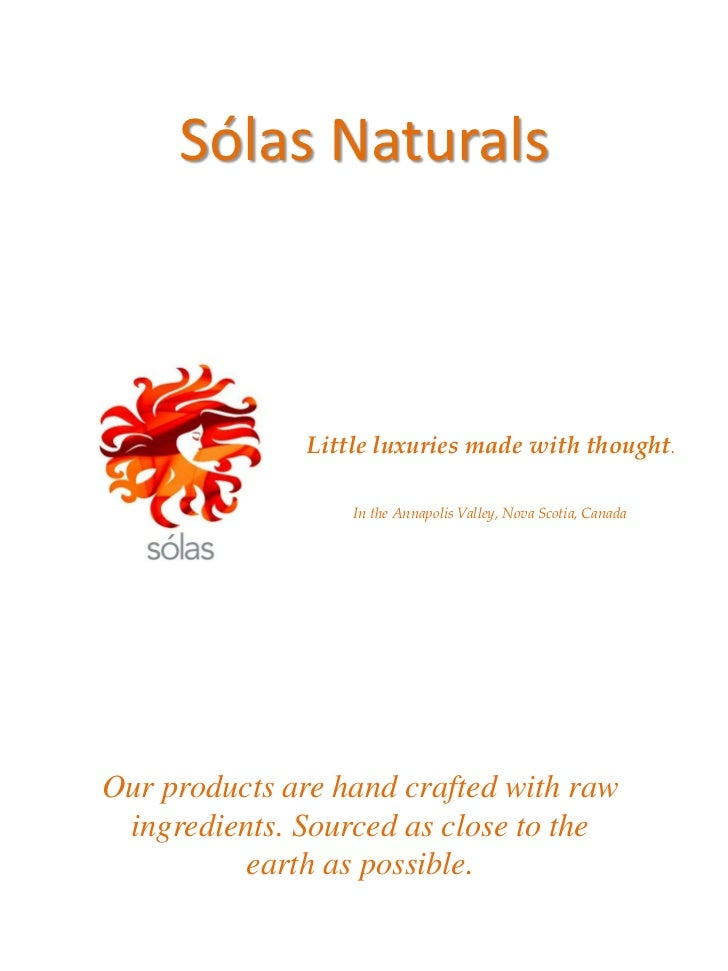 Sólas Naturals              Little luxuries made with thought.                  In the Annapolis Valley, Nova Scotia, Cana...