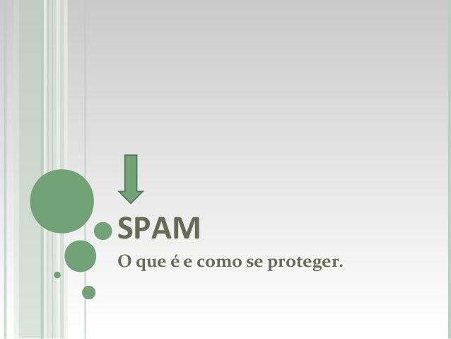 SPAM O que é e como se proteger.