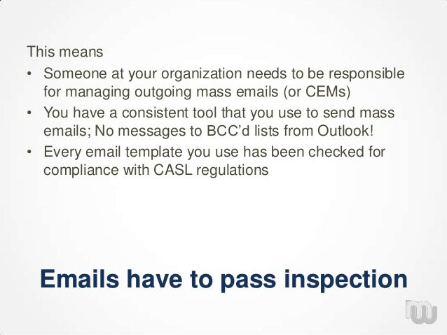 Emails have to pass inspection This means • Someone at your organization needs to be responsible for managing outgoing mas...