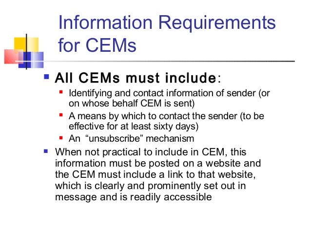 Information Requirements for CEMs  All CEMs must include:  Identifying and contact information of sender (or on whose be...