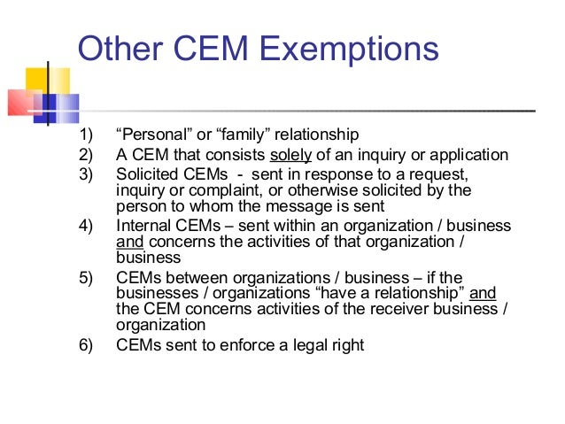 """Other CEM Exemptions 1) """"Personal"""" or """"family"""" relationship 2) A CEM that consists solely of an inquiry or application 3) ..."""