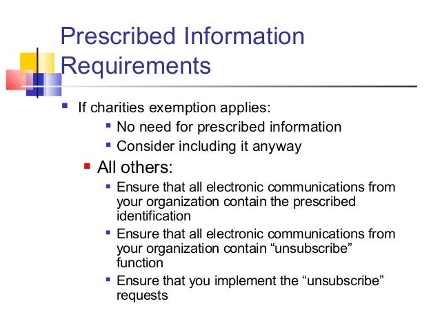 Prescribed Information Requirements  If charities exemption applies:  No need for prescribed information  Consider incl...