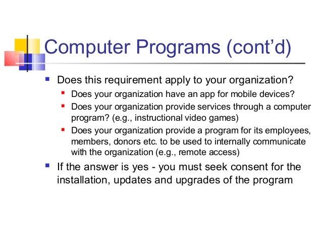 Computer Programs (cont'd)  Does this requirement apply to your organization?  Does your organization have an app for mo...