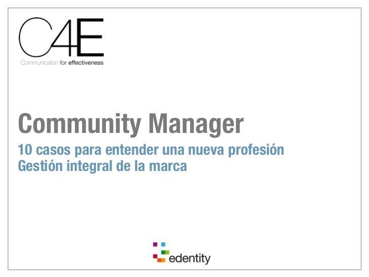 Community Manager10 casos para entender una nueva profesiónGestión integral de la marca