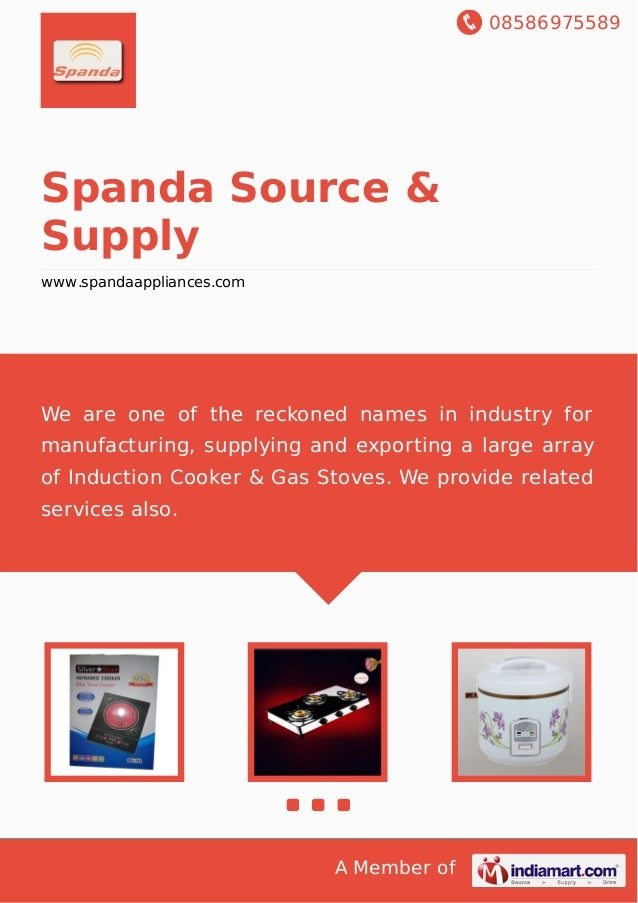 08586975589 A Member of Spanda Source & Supply www.spandaappliances.com We are one of the reckoned names in industry for m...