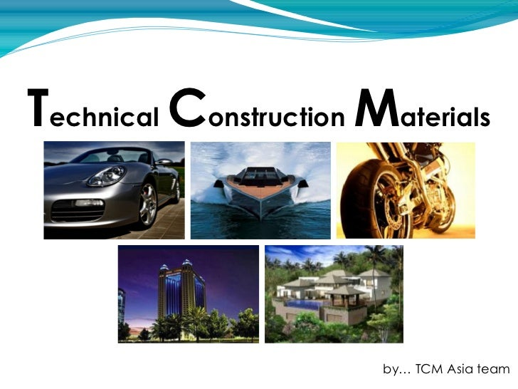 Technical Construction Materials                        by… TCM Asia team