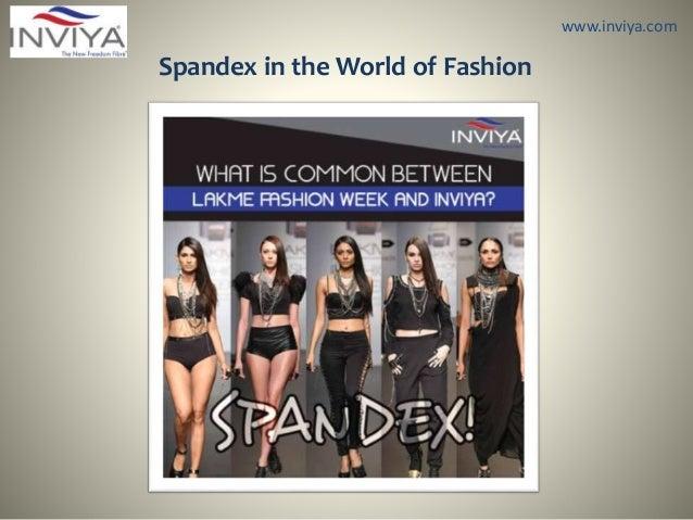 www.inviya.com Spandex in the World of Fashion