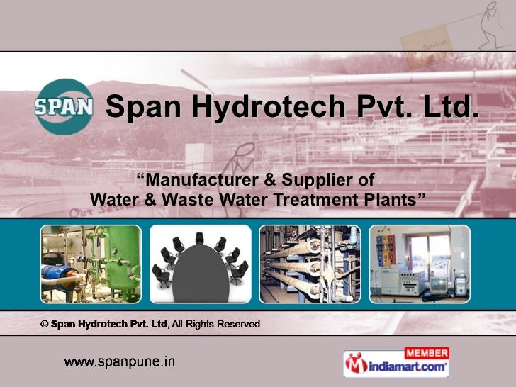 """ Manufacturer & Supplier of  Water & Waste Water Treatment Plants"" Span Hydrotech Pvt. Ltd."