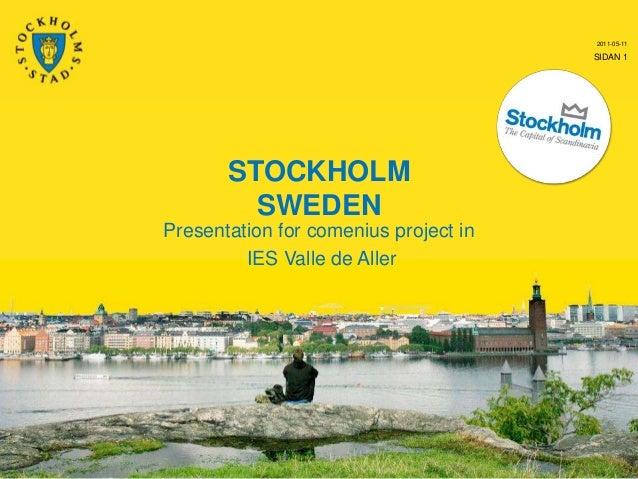 2011-05-11  SIDAN 1  STOCKHOLM SWEDEN Presentation for comenius project in IES Valle de Aller