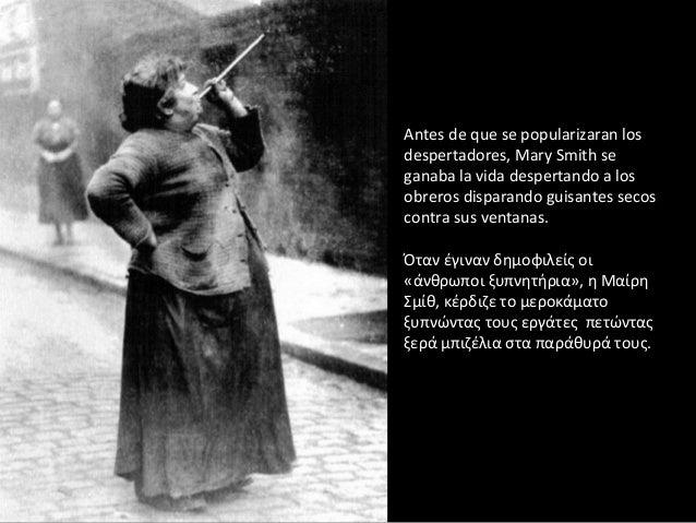 Antes de que se popularizaran los despertadores, Mary Smith se ganaba la vida despertando a los obreros disparando guisant...