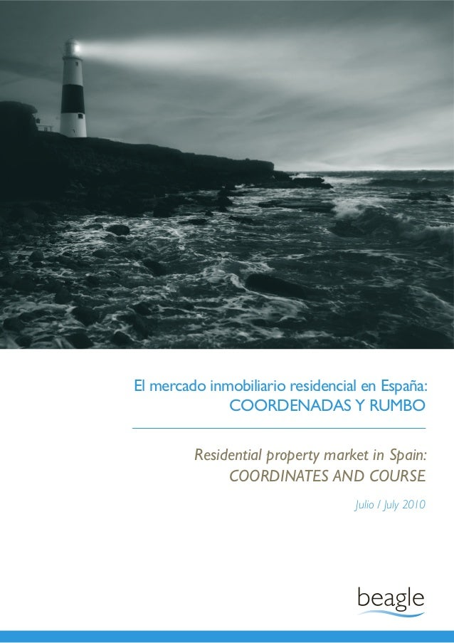 Residential property market in Spain: COORDINATES AND COURSE Julio / July 2010 El mercado inmobiliario residencial en Espa...