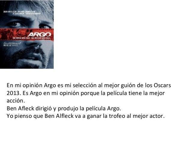 En mi opinión Argo es mi selección al mejor guión de los Oscars2013. Es Argo en mi opinión porque la película tiene la mej...