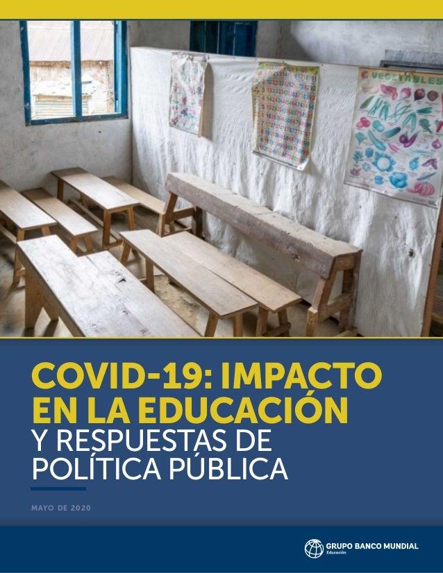v v COVID-19: IMPACTO EN LA EDUCACIÓN Y RESPUESTAS DE POLÍTICA PÚBLICA MAYO DE 2020