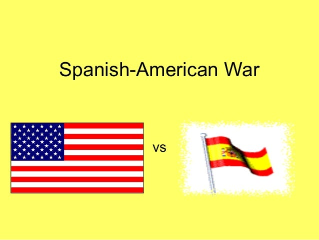 Spanish-American War         vs