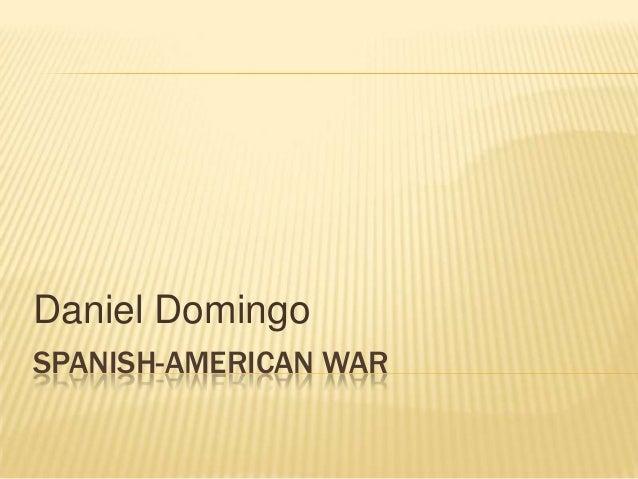 Daniel DomingoSPANISH-AMERICAN WAR