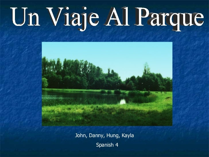 Un Viaje Al Parque John, Danny, Hung, Kayla Spanish 4