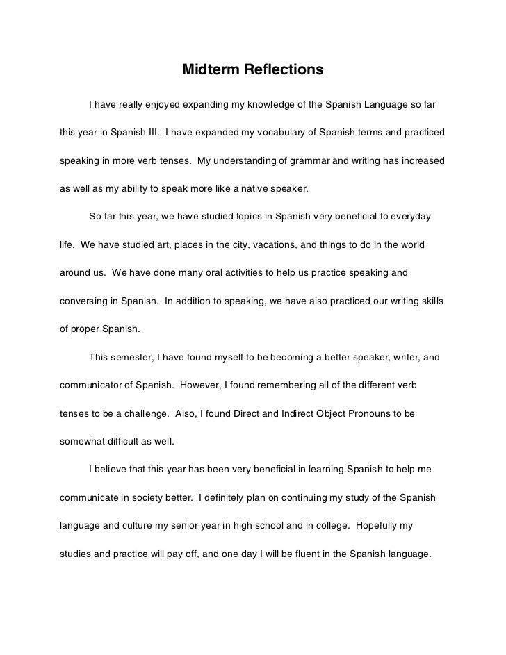 English Language Essays Spanish Midterm Reflection Essay Midterm Reections I Have Really Enjoyed  Expanding My Knowledge Of The Spanish Language So Farthis Year The Thesis Statement Of An Essay Must Be also Personal Essay Thesis Statement Spanish Midterm Reflection Essay Example Proposal Essay