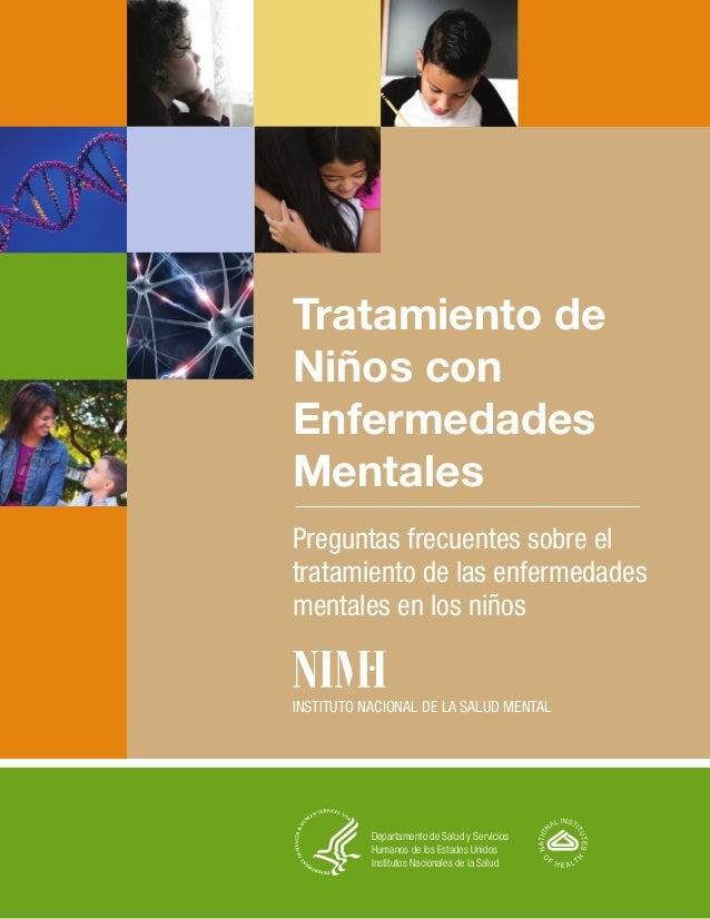Tratamiento deNiños conEnfermedadesMentalesPreguntas frecuentes sobre eltratamiento de las enfermedadesmentales en los niñ...