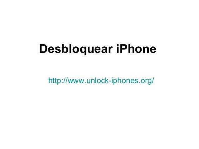 Desbloquear iPhone http://www.unlock-iphones.org/