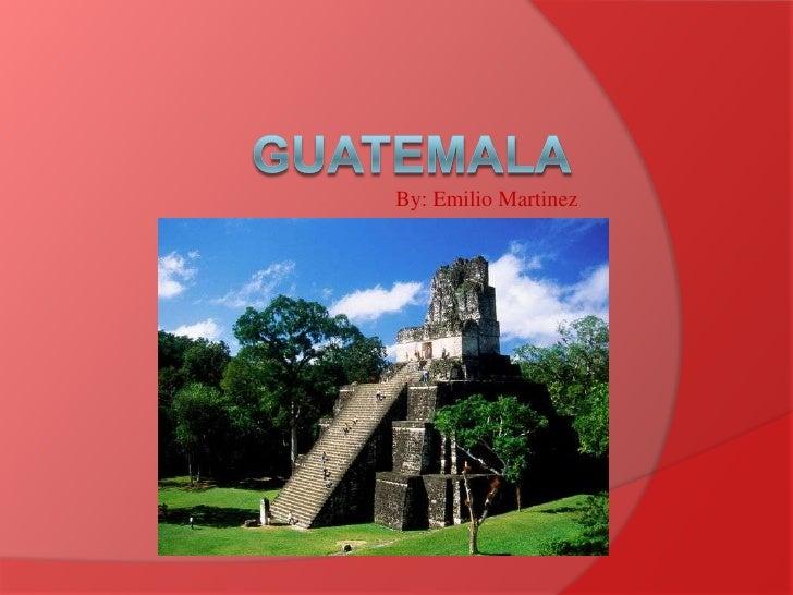 By: Emilio Martinez<br />Guatemala<br />