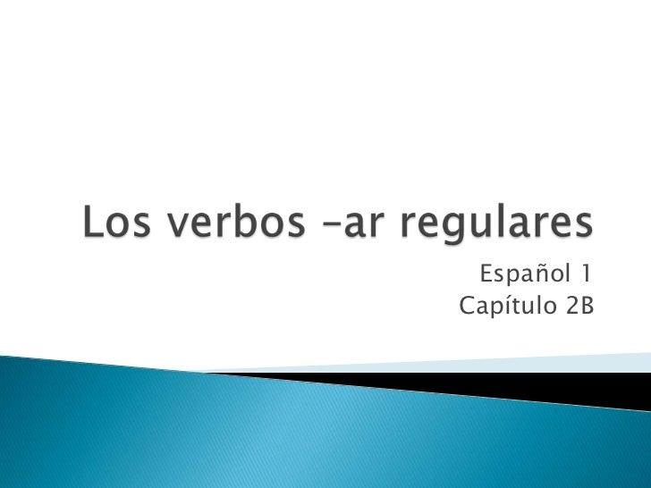 Español 1Capítulo 2B