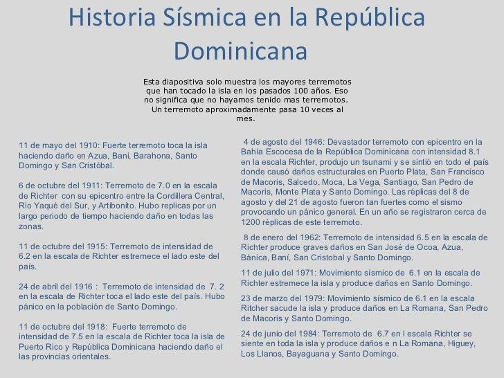 Historia Sísmica en la República Dominicana  Esta diapositiva solo muestra los mayores terremotos que han tocado la isla e...