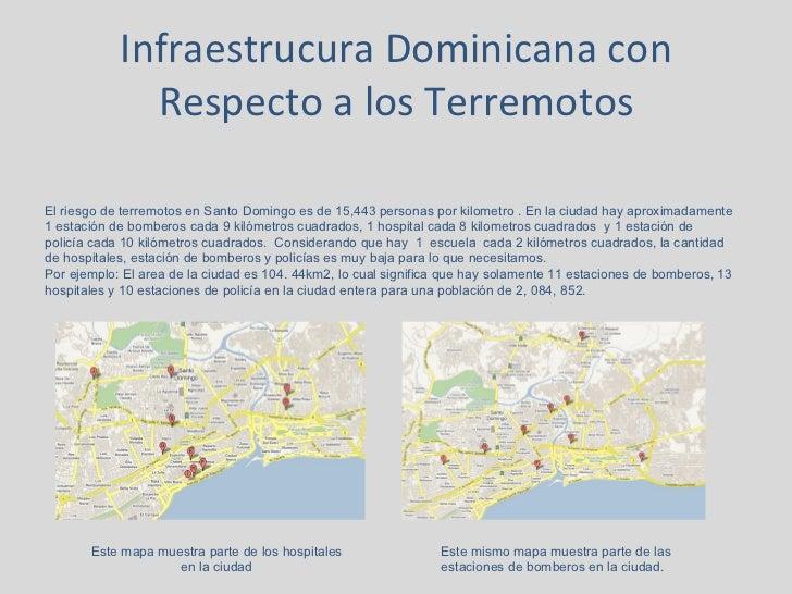 Infraestrucura Dominicana con Respecto a los Terremotos El riesgo de terremotos en Santo Domingo es de 15,443 personas por...