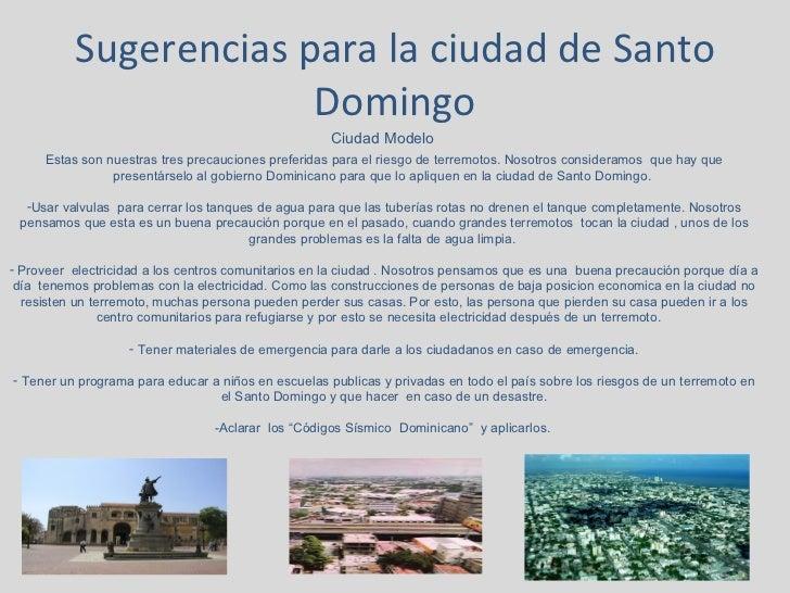 Sugerencias para la ciudad de Santo Domingo Ciudad Modelo <ul><li>Estas son nuestras tres precauciones preferidas para el ...