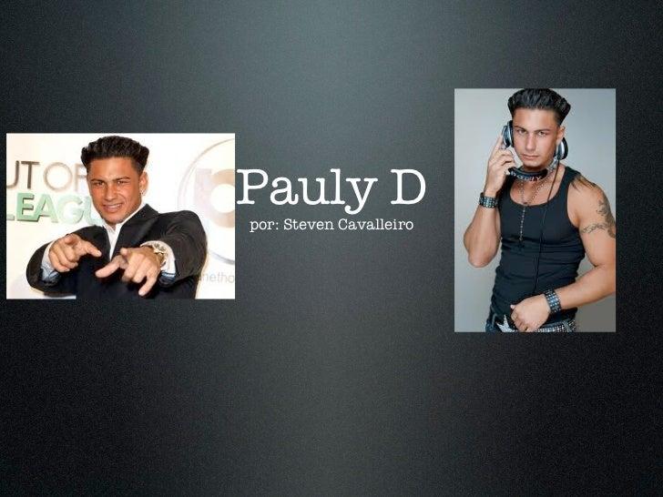Pauly Dpor: Steven Cavalleiro