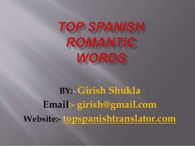BY:- Girish Shukla Email:- girish@gmail.com Website:- topspanishtranslator.com