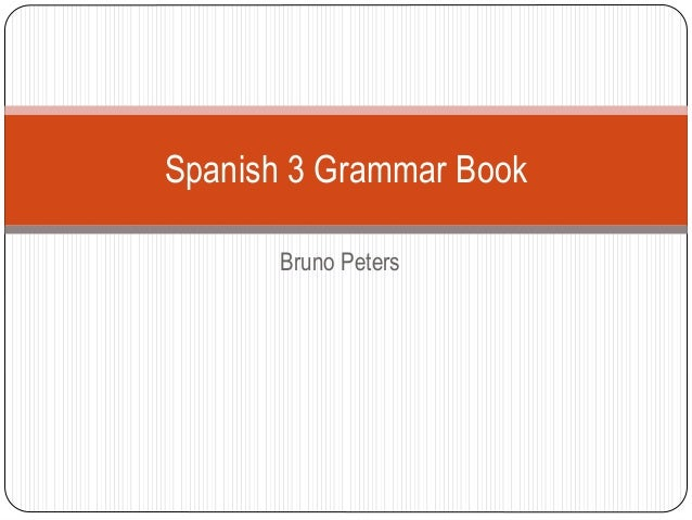 Bruno Peters Spanish 3 Grammar Book