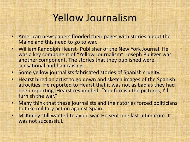 yellow journalism essay spanish american war Yellow journalism is a term first coined during the famous newspaper wars  to  sway public opinion on important issues such as the spanish-american war.