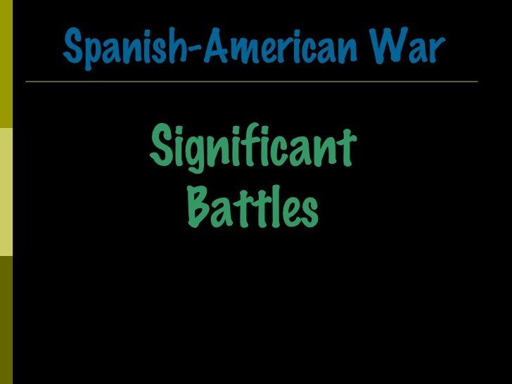 Spanish-American War Significant Battles
