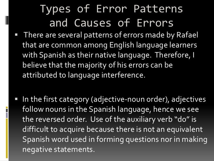 source of errors in language learning research english language essay English as a second or foreign language is the use of english by speakers with different native languageslanguage education for people learning english may be known as english as a second language (esl), english as a foreign language (efl), english as an additional language (eal), or english for speakers of other languages (esol.