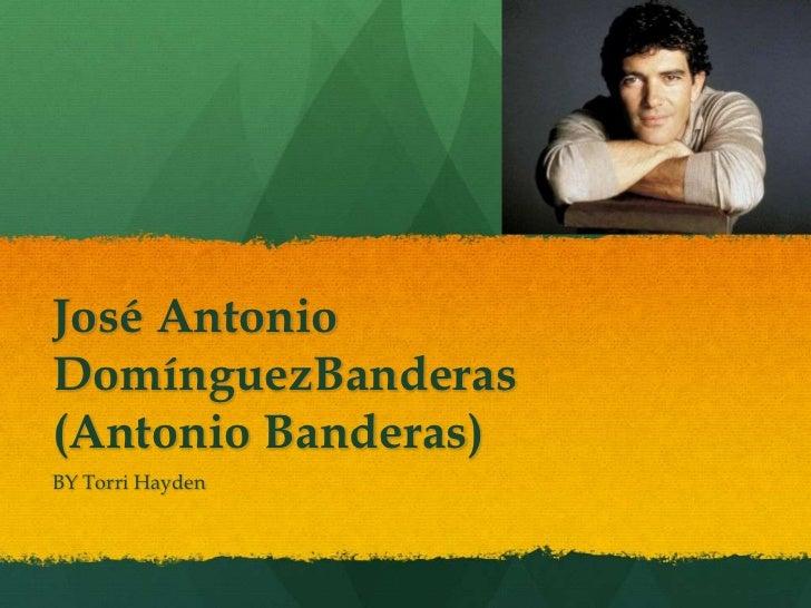 José AntonioDomínguezBanderas(Antonio Banderas)BY Torri Hayden