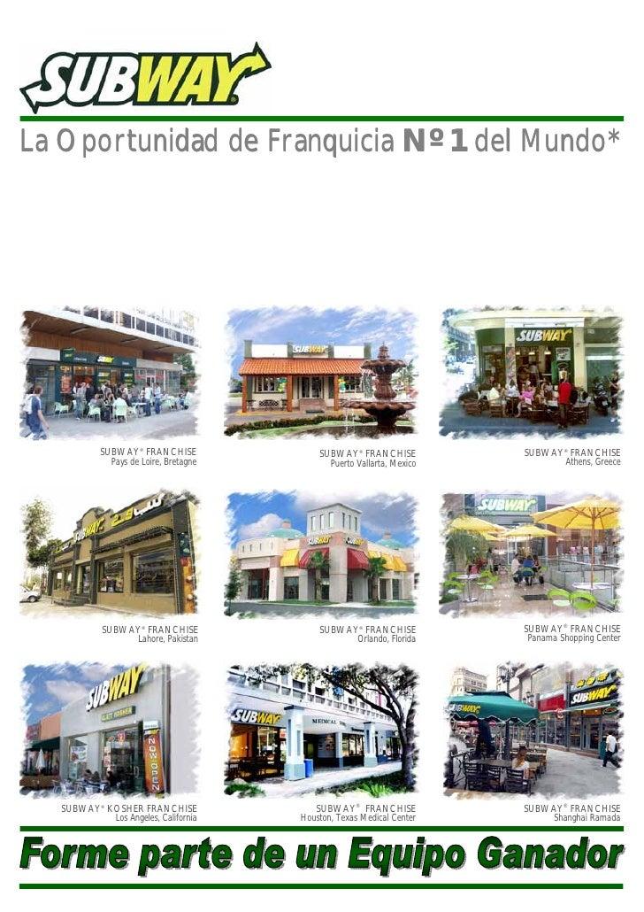 La Oportunidad de Franquicia Nº 1 del Mundo*                 SUBWAY® FRANCHISE               SUBWAY® FRANCHISE           S...