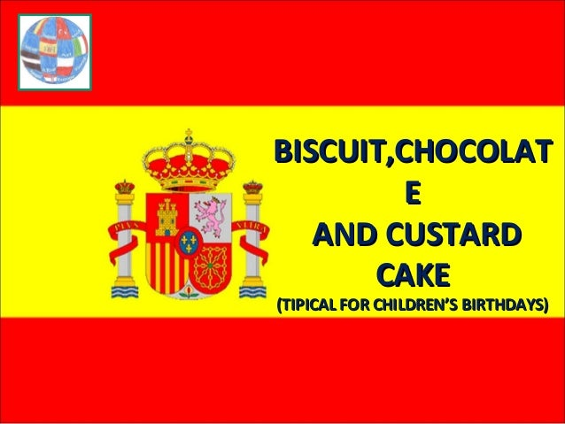 BISCUIT,CHOCOLATBISCUIT,CHOCOLAT EE AND CUSTARDAND CUSTARD CAKECAKE (TIPICAL FOR CHILDREN'S BIRTHDAYS)(TIPICAL FOR CHILDRE...