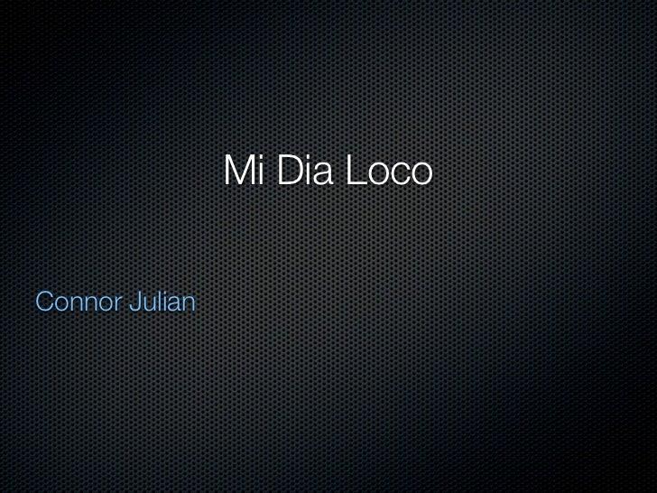 Mi Dia LocoConnor Julian