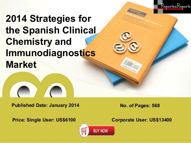 2014 Strategies for the Spanish Clinical Chemistry and Immunodiagnostics Market  Published Date: January 2014 Price: Singl...