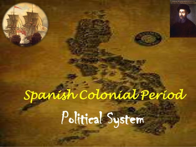 Spanish Colonial Period     Political System