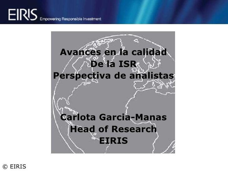 Avances en la calidad                 De la ISR          Perspectiva de analistas           Carlota Garcia-Manas          ...