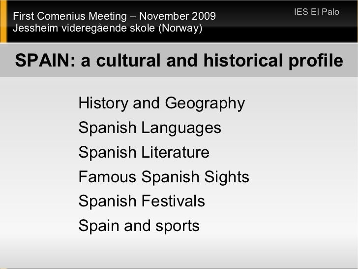 SPAIN: a cultural and historical profile <ul><li>History and Geography