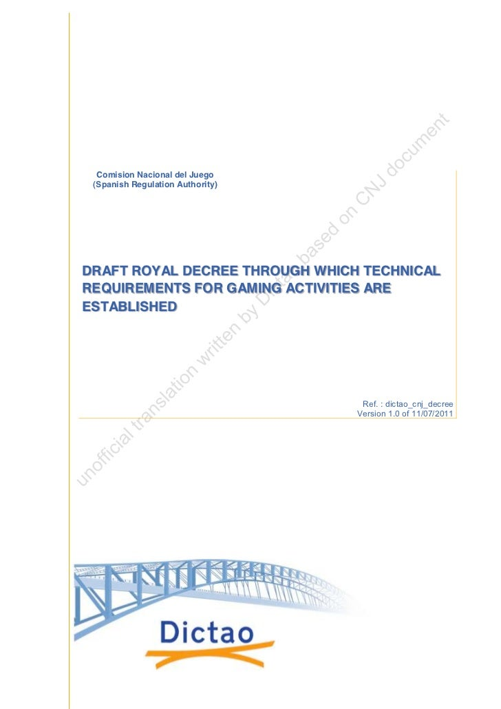 Comision Nacional del Juego (Spanish Regulation Authority)DRAFT ROYAL DECREE THROUGH WHICH TECHNICALREQUIREMENTS FOR GAMIN...