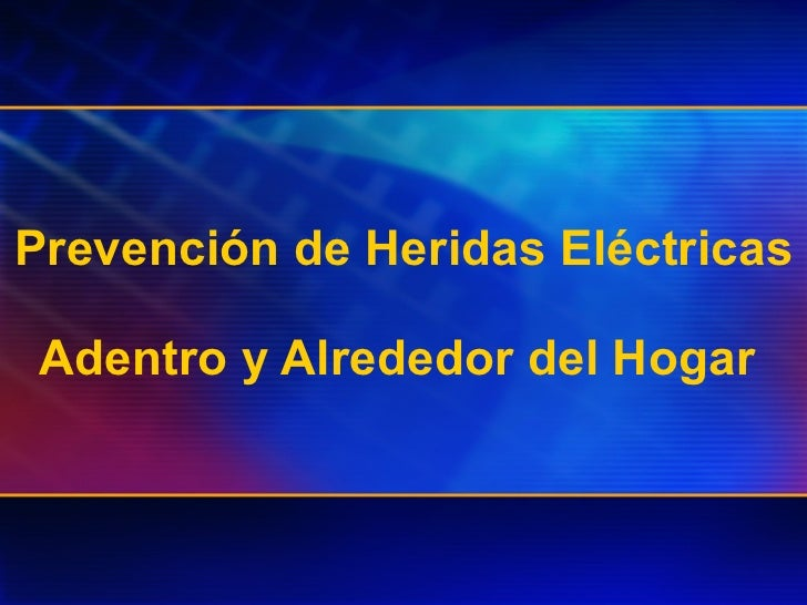 Prevención de Heridas Eléctricas  Adentro y Alrededor del Hogar