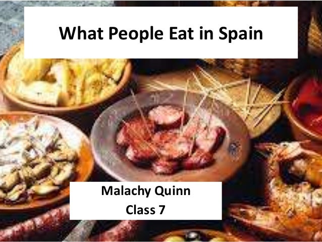What People Eat in Spain    Malachy Quinn       Class 7