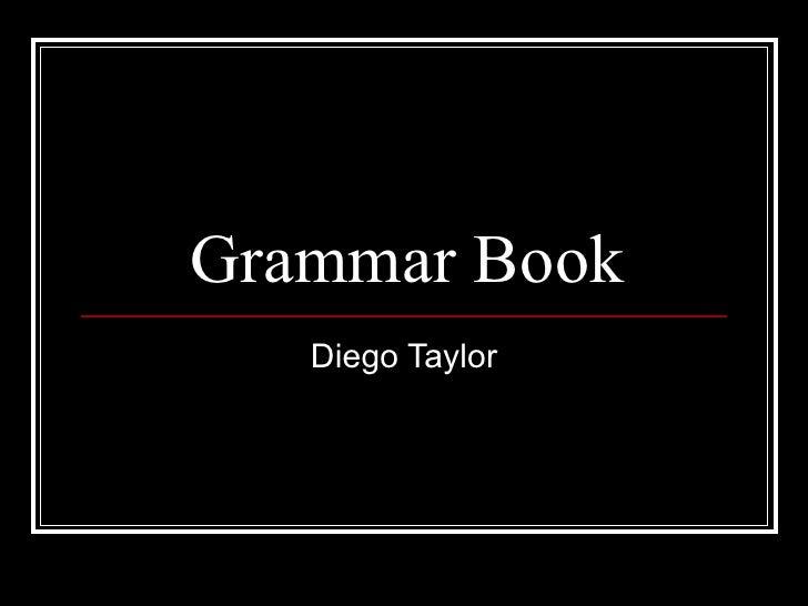 Grammar Book Diego Taylor