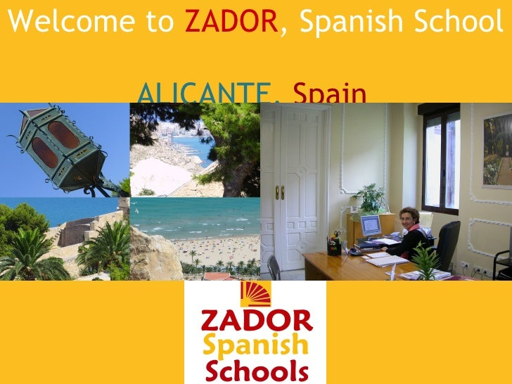 Welcome to  ZADOR ,   Spanish   School  ALICANTE,  Spain