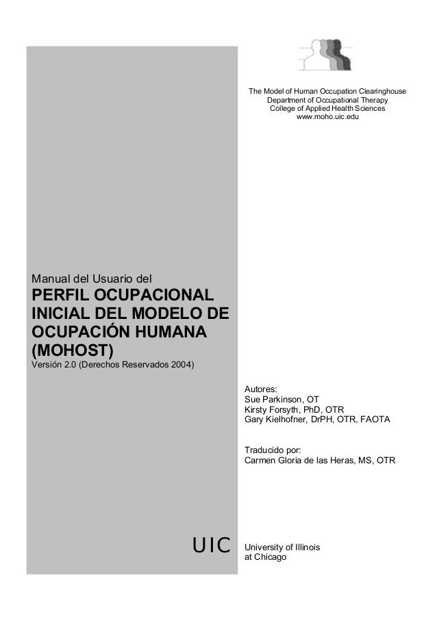The Model of Human Occupation Clearinghouse  Department of Occupational Therapy  College of Applied Health Sciences  www.m...