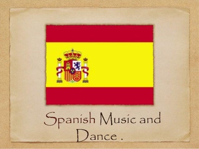 Spanish Music and   Dance .